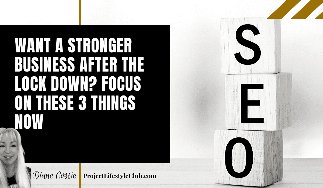 Want A Stronger Business After The Lock Down? Focus On These 3 Things Now
