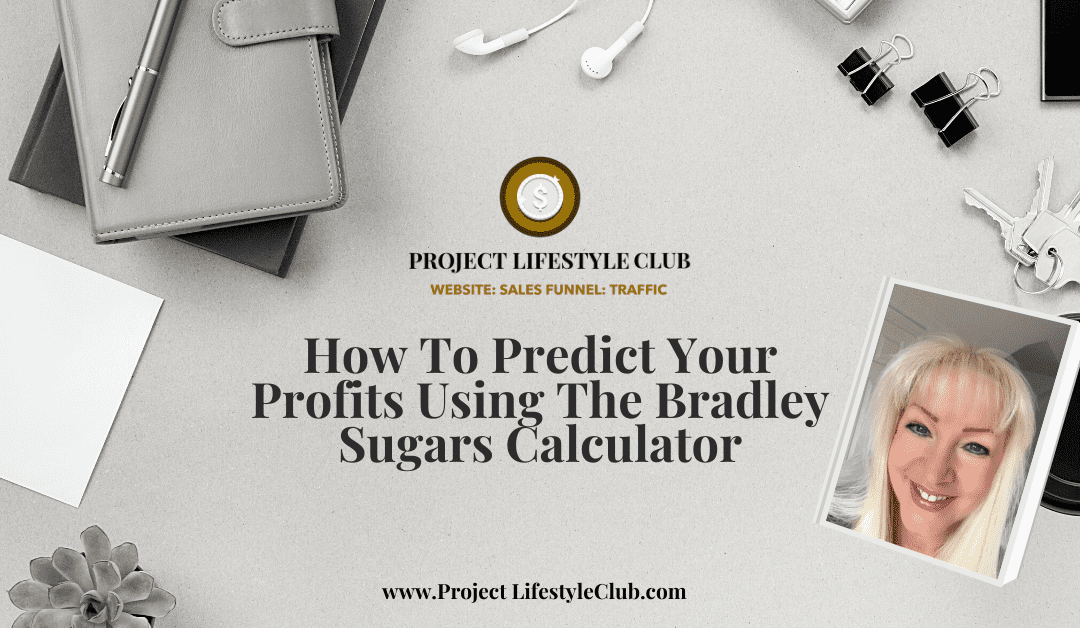 How To Predict Your Profits Using The Bradley Sugars Calculator